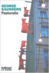 Pastoralia - George Saunders, Marie-Lise Marlière, Guillaume Marlière