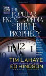 The Popular Encyclopedia of Bible Prophecy: Over 150 Topics from the World's Foremost Prophecy Experts (Tim LaHaye Prophecy Library(TM)) - Tim LaHaye, Ed Hindson