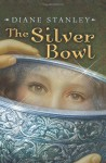 The Silver Bowl - Diane Stanley
