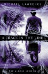 A Crack In The Line (Aldous Lexicon Trilogy) - Michael Lawrence