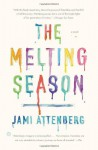 The Melting Season - Jami Attenberg