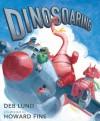 Dinosoaring - Deb Lund, Howard Fine