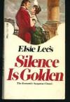 Silence is Golden - Elsie Lee