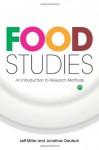 Food Studies: An Introduction to Research Methods - Jeff Miller, Jonathan Deutsch