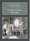 Christmas Books (Nonsuch Classics) - Charles Dickens