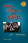 Why Nations Go to War - John G. Stoessinger