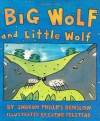 Big Wolf and Little Wolf - Sharon Phillips Denslow, Cathie Felstead