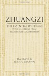 Zhuangzi: The Essential Writings with Selections from Traditional Commentaries - Brook Ziporyn, Zhuangzi
