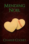 Mending Noel (North Pole City Tales) - Charlie Cochet