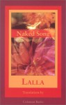 Naked Song: Poems - Lalla, Coleman Barks