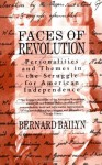 Faces of Revolution: Personalities & Themes in the Struggle for American Independence - Bernard Bailyn