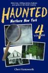 Haunted Northern New York Vol. 4 - Cheri Farnsworth