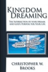 Kingdom Dreaming: Unleashing Your God Given Purpose and Passion - Christopher Brooks, Scott Nesbitt