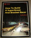 How to Build a Superstreet and Bracket Racer - John Bowen