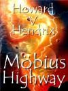 Mobius Highway - Howard V. Hendrix