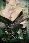 Suche nicht die Sünde (Klappenbroschur) - Meredith Duran, Susanne Kregeloh