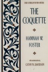The Coquette (Early American Women Writers) - Hannah W. Foster, Cathy N. Davidson