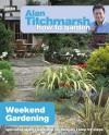 Alan Titchmarsh How to Garden: Weekend Gardening - Alan Titchmarsh