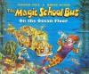 The Magic School Bus on the Ocean Floor (Magic School Bus (Pb)) - Joanna Cole, Bruce Degen
