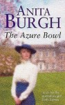 The Azure Bowl - Anita Burgh, Anne Dover