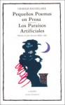 Pequenos Poemas En Prosa, Los Paraísos Artificiales - Charles Baudelaire