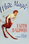 White Magic - Faith Baldwin