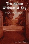 The House Without a Key - Earl Derr Biggers
