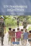 Un Peacekeeping in Civil Wars - Lise Morjé Howard
