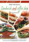 Start and Run a Sandwich and Coffee Shop - J. Sutherland