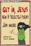 Get In, Jesus - Jim Webb, Scott Goebel