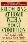 Recovering At Home With A Heart Condition - Florence Weiner, Harriet Bell, Mathew H. M. Lee, Mathew H. Lee, M. Lee