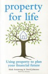 Property for Life: Using property to plan your financial future - Mark Armstrong