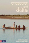 The Crescent And The Delta: The Bangladesh Story - David Urch, John Clarke
