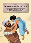 Jesus the Healer - Carine Mackenzie, Jeff Anderson