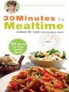 30 Minutes to Mealtime: A Healthy Exchanges Cookbook - JoAnna Lund