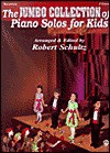 The Jumbo Collection Of Piano Solos For Kids - Robert Schultz