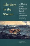 Islanders in the Stream: A History of the Bahamian People: Volume One: From Aboriginal Times to the End of Slavery - Michael Craton, Gail Saunders-Smith, Gail Saunders