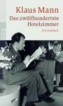 Das zwölfhundertste Hotelzimmer - Klaus Mann, Barbara Hoffmeister