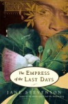 The Empress of the Last Days - Jane Stevenson