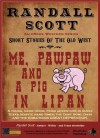 Me Pawpaw And A Pig In Lipan (Short Stories of the Old West - by Randall Scott) - Gene Odom, Randall Scott