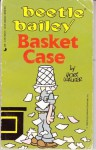 Beetle Bailey: Basket Case - Mort Walker