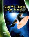 Can We Travel to the Stars?: Space Flight and Space Exploration - Andrew Solway