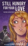 Still Hungry for Your Love: Further Adventures in Zombie Romance - Lori Perkins