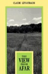 The View from Afar - Claude Lévi-Strauss, Joachim Neugroschel, Phoebe Hoss, Claude Lévi-Strauss