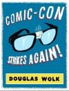 Comic-Con Strikes Again! - Douglas Wolk