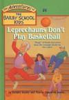 Leprechauns Don't Play Basketball - Debbie Dadey, Marcia Jones Thornton