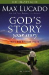 God's Story, Your Story Participant's Guide with DVD: When His Becomes Yours (The Story) - Max Lucado, Kevin & Sherry Harney