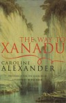 The Way To Xanadu - Caroline Alexander