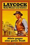 Laycock, Bd. 26: Allein gegen eine ganze Stadt (Western-Serie) (German Edition) - Matt Brown