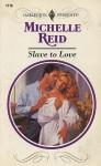Slave to Love (Harlequin Presents, #1776) - Michelle Reid